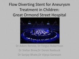 Flow Diverting Stent for Aneurysm Treatment in Children